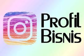 Tips Upgrade Profil Bisnis Instagram